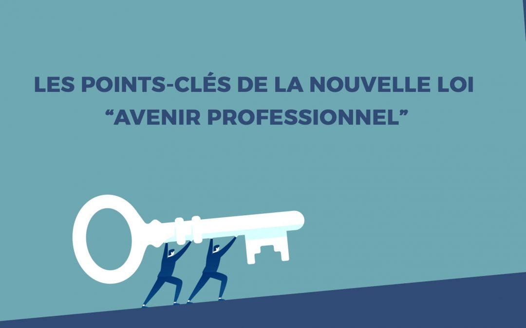 """Les points-clés de la nouvelle loi """"Avenir professionnel"""""""